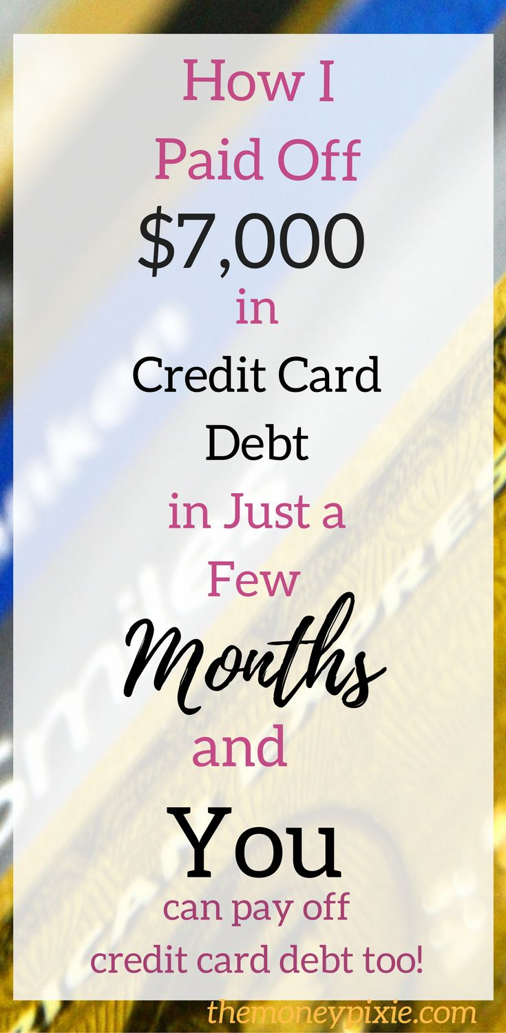 How to get rid of credit card debt how i paid off 7000
