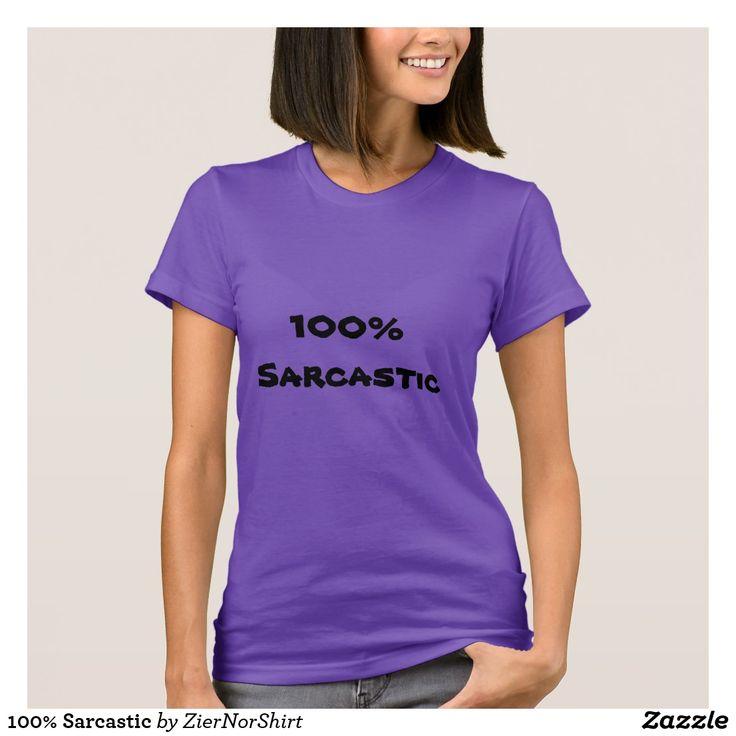 100% Sarcastic T-Shirt