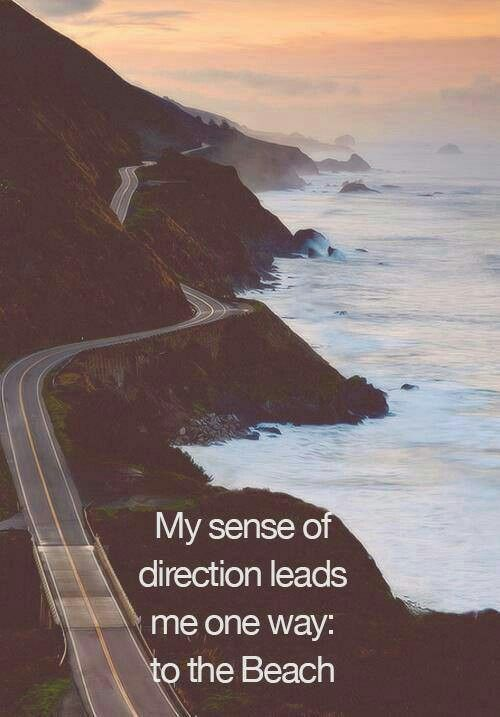 My sense of direction leads me one way: to the sea