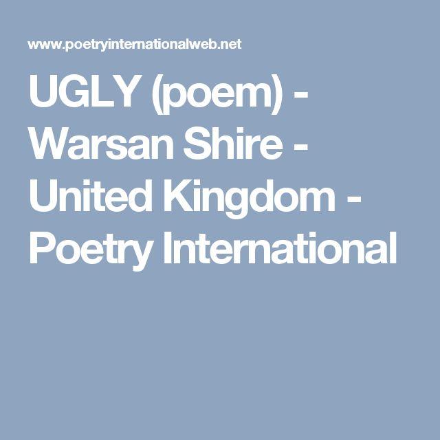 UGLY (poem) - Warsan Shire - United Kingdom - Poetry International