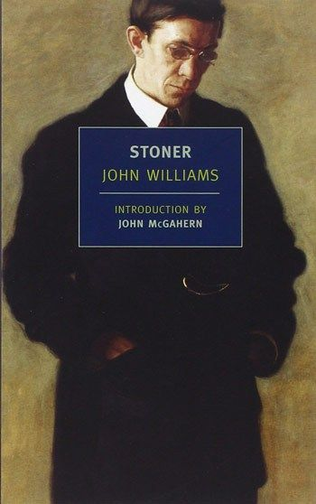 """Stoner, John Williams  """"Join the cult of this (now famously) under-read and under-rated novel."""" Flavorwire"""