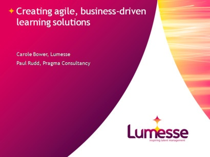 [VIDEO] - 'Creating agile, business driven learning solutions' Lumesse Learning seminar at Learning Technologies 2013