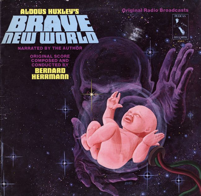 A Brave New World    On This stupendous Lp Aldous Huxley Narrates his eerily prophetic Brave New World