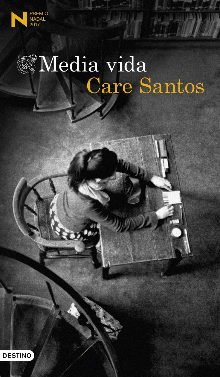 """""""Media vida"""" (Premio Nadal 2017), de Care Santos. Un relato elocuente y vital sobre cómo nos afecta el paso del tiempo, el peso de la culpa y la importancia del perdón."""