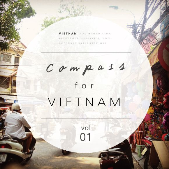 """かつて""""東京""""と呼ばれた、古都ハノイへ。 〜VIETNAM〜 [Compass for vol.01-女子デザイナー、世界一周一人旅]  - compass for"""