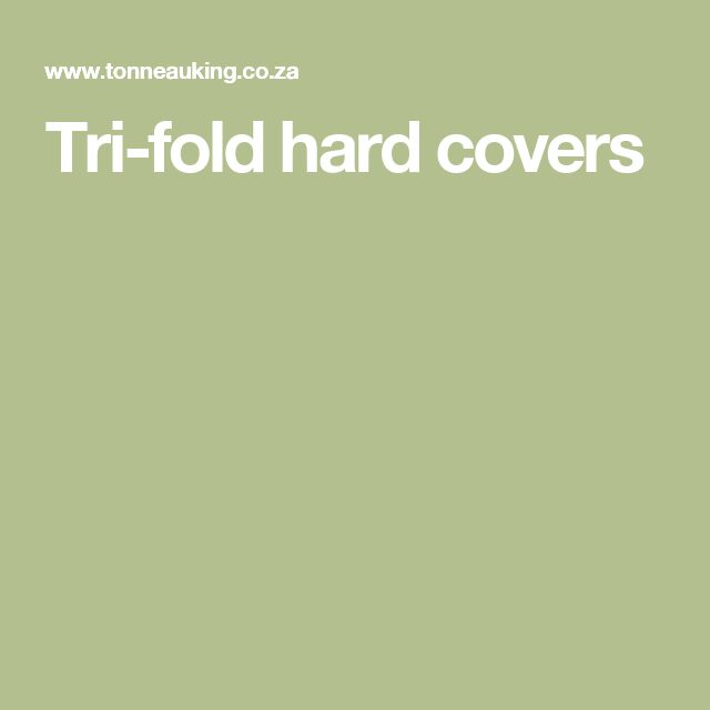 Tri-fold hard covers