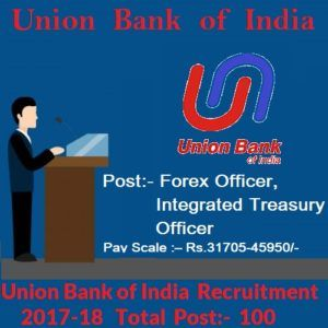 Union Bank of India Recruitment 2017:-  Union Bank of India are Recently Uploaded the post of 100 Forex Officer, Integrated Treasury Officer in Specialist Officer Category. Those Candidates are interested can ...