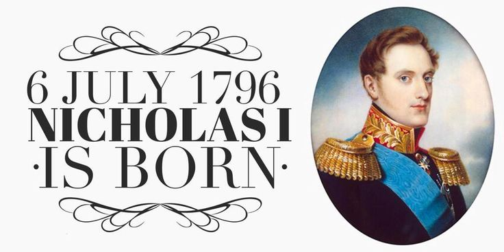 6 July 1796. Emperor Nicholas I is born