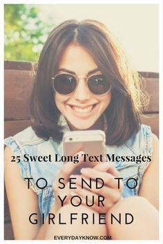 25 Sweet Long Text Messages to Send to Your Girlfriend