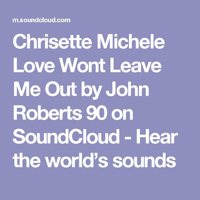 Chrisette Michele Love Wont Leave Me Out by John Roberts 90 on SoundCloud - Hear the world's sounds