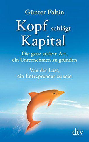 Kopf schlägt Kapital: Die ganz andere Art, ein Unternehmen zu gründen Von der Lust, ein Entrepreneur zu sein (dtv Sachbuch) von Günter Faltin http://www.amazon.de/dp/3423347570/ref=cm_sw_r_pi_dp_sAXvwb1PMVNEE
