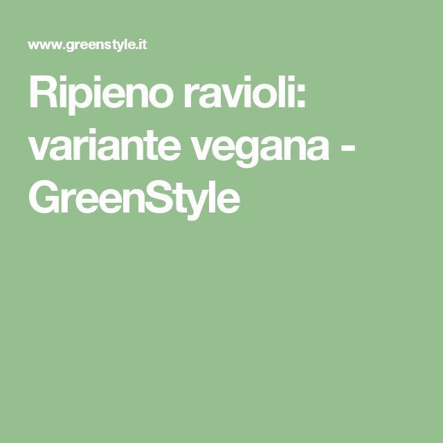 Ripieno ravioli: variante vegana - GreenStyle