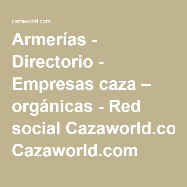 Armerías - Directorio - Empresas caza – orgánicas - Red social Cazaworld.com