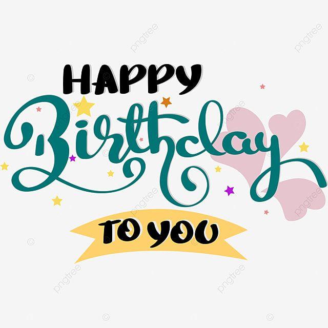 Buon Compleanno A Te Scritte A Mano Scritte A Mano Buon Compleanno Buon Compleanno Clipart Giorno Felice Png E Vector Per Il Download Gratuito Selamat Ulang Tahun Gambar Selamat Ulang Tahun