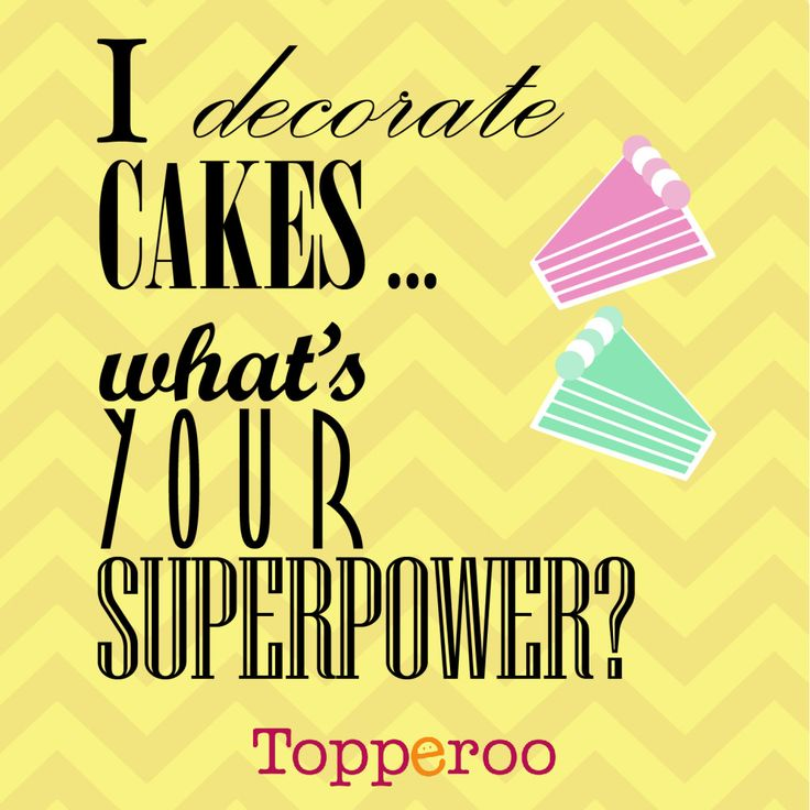 """Funny... """"I decorate cakes... what's your superpower"""""""
