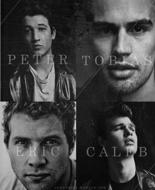 The guys in Divergent..my life is a lie: none of them look the way i wanted them to . Peter is supposed to have a BABY face, not just arrogant...Eric needs piercings...Caleb looks like a jock, for crying aloud...Don't even get me STARTED on Tobias