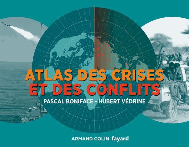 Atlas des crises et des conflits / Pascal Boniface, Hubert Védrine. 3e éd. Fayard, A. Colin, 2016 http://bu.univ-angers.fr/rechercher/description?notice=000818863