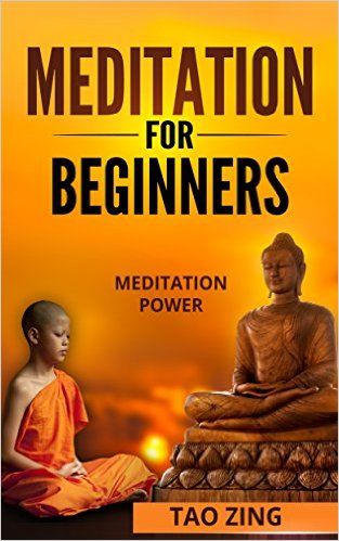 Meditation : Meditation for Beginners, Power of Meditation, Benefits of meditation (Mindfullness, yoga, meditation, meditation techniques, meditation ..., anxiety, relaxation, happiness) - Kindle edition by TAO Zing. Health, Fitness & Dieting Kindle eBooks @ Amazon.com.