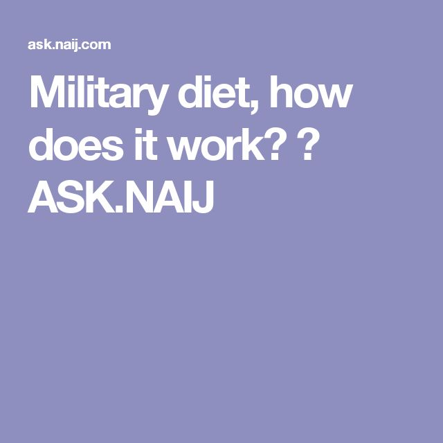 Military diet, how does it work? ▷ ASK.NAIJ