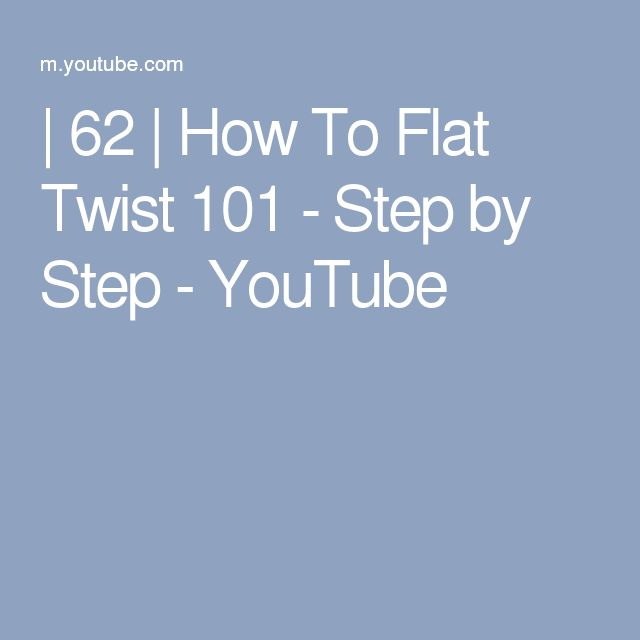 | 62 | How To Flat Twist 101 - Step by Step - YouTube
