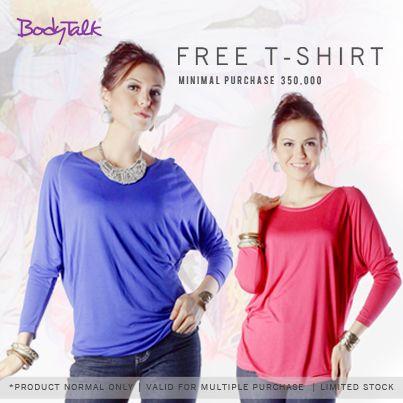 Dapatkan free t-shirt kalau kamu belanja online mulai 17 - 28 Februari 2014. Click: www.bodytalk.co.id to shop!