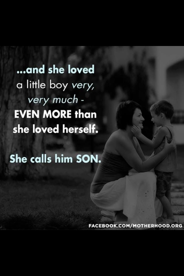 This one truly spoke to me! With more love & pride than I have words to express... I cherish my 3 sons!
