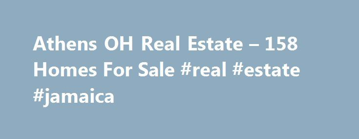 Athens OH Real Estate – 158 Homes For Sale #real #estate #jamaica http://real-estate.remmont.com/athens-oh-real-estate-158-homes-for-sale-real-estate-jamaica/  #greek real estate # Athens OH Real Estate Why use Zillow? Zillow helps you find the newest Athens real estate listings. By analyzing information on thousands of single family homes for sale in Athens, Ohio and across the United States, we calculate home values (Zestimates) and the Zillow Home Value Price Index for Athens proper,……