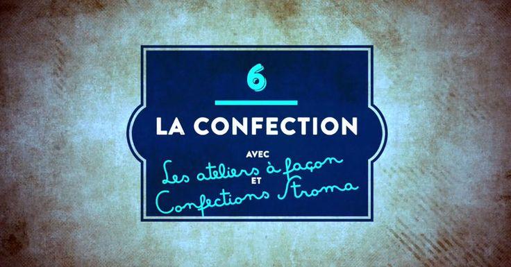 #FilAiguille Épisode 6 : La confection avec les Ateliers à façon et Confections Stroma