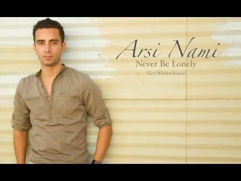 Arsi Nami - Never Be Lonely (Levi Whalen remix) + Lyrics - YouTube