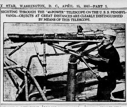 "WWI, 15 April 1917; ""Sighting through the '40-Power' telescope on the USS Pennsylvania"" - The Evening Star, Washington"