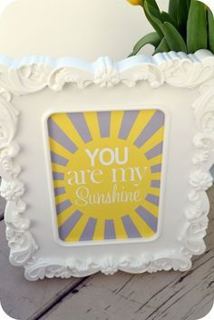 "Free ""you are my sunshine"" printable!"