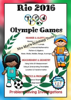 Rio de Janeiro Olympics 2016Problem Solving InvestigationsNUMBER & ALGEBRA Number & Place Value Fractions & Decimals Money & Financial Mathematics Pattern & AlgebraMEASUREMENT & GEOMETRY Using Units Of Measurement Using & Interpreting Timetables Location & TransformationSTATISTICS & PROBABILITY Chance Situations Data RepresentationGraphics From The PondEditing Thanks to Lynn McKenzieElise GoldsmithStephen BiceCheryl Marie