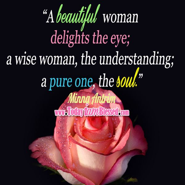 Pure Soul Pic Pinterest: Woman Quotes ♥ A Pure Beautiful Woman Delights The Soul