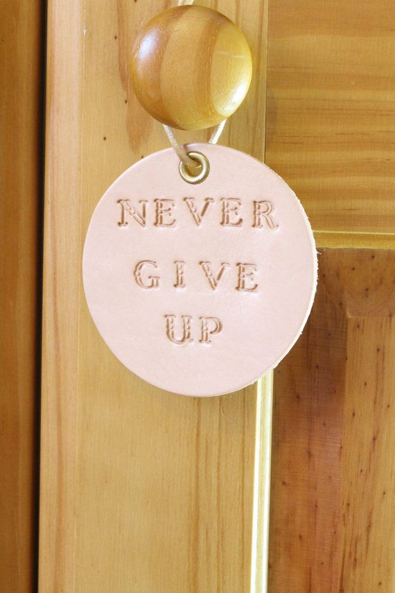 Never Give Up Wall Hanging, Inspirational Leather Wall Decoration. Repin To Remember.