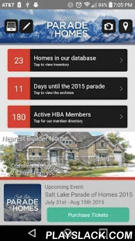 Salt Lake Parade Of Homes  Android App - playslack.com , The official app for the Utah Home Builders Association. Browse all of the homes for the 2015 parade of homes, get directions, and take notes and pictures. You can also find out address and phone information on over 150 HBA members! The Salt Lake Parade of Homes Companion App allows you to -View homes from current and past parades-View details on HBA members-Get directions-Map your route-Take notes and pictures-And More!
