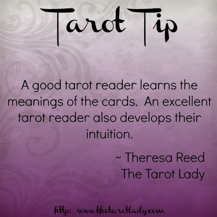 Tarot Tip 8/12/14: a good tarot reader learns the meanings of the cards.  An excellent tarot reader also develops their intuition.  #tarot #tarottips