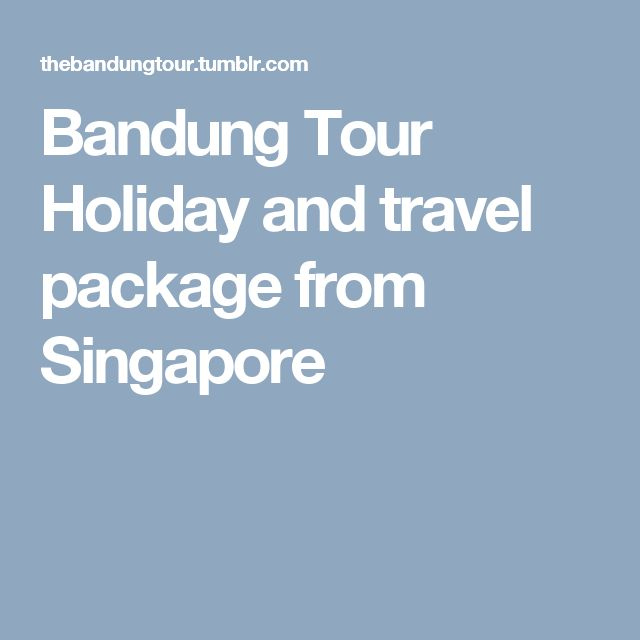 Bandung Tour Holiday and travel package from Singapore