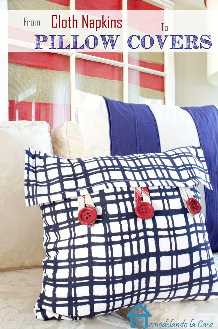Remodelando la Casa: Cloth Napkins turned into Pillow Covers