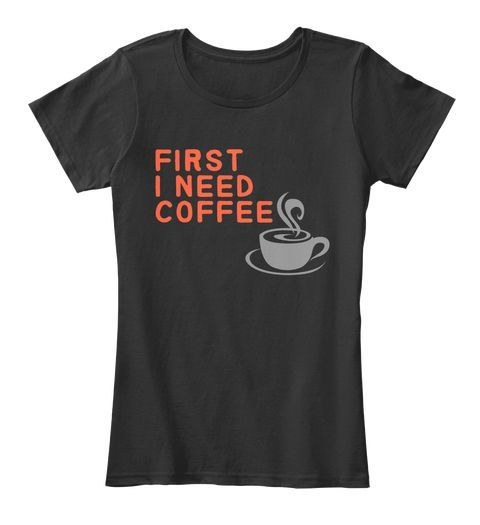 First i need coffee !  coffee gifts | coffee gifts diy | coffee gifts for men | coffee gifts basket | coffee gifts ideas | Cerini Coffee & Gifts | Show Love Coffee Gifts | Gifts for Coffee Lover | Coffee Gifts | Coffee Gifts