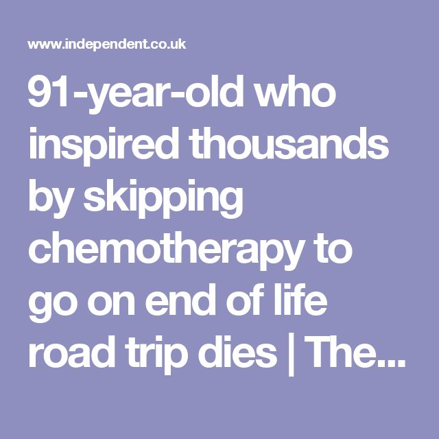91-year-old who inspired thousands by skipping chemotherapy to go on end of life road trip dies | The Independent