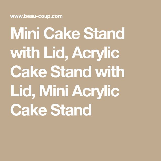 Mini Cake Stand with Lid, Acrylic Cake Stand with Lid, Mini Acrylic Cake Stand