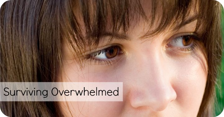 Surviving Overwhelmed