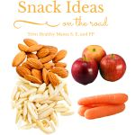Snack Ideas for a Trim and Healthy Road Trip