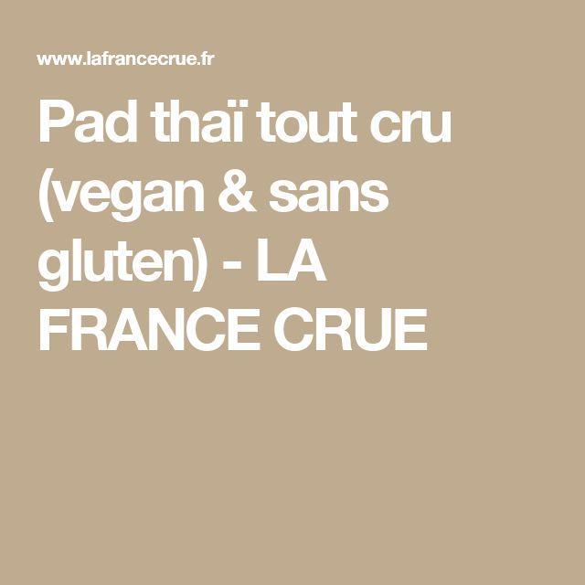 Pad thaï tout cru (vegan & sans gluten) - LA FRANCE CRUE