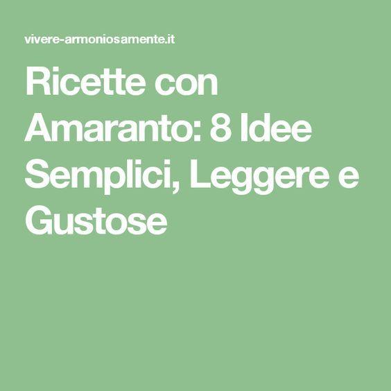 Ricette con Amaranto: 8 Idee Semplici, Leggere e Gustose
