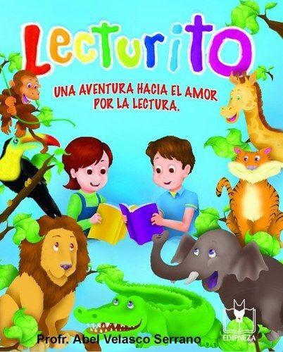 libro lecturito : Libro de apoyo en la lecto-escritura diseñado con uno de los mejores metodos para su aplicación y garantia de aprendizaje.  (edipneza)