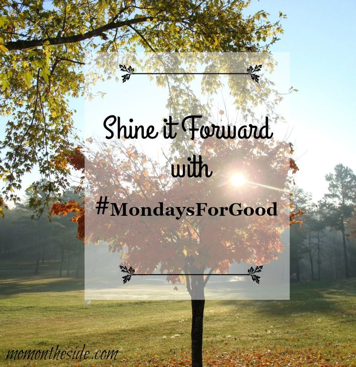 Shine it Forward with #MondaysForGood and Jimmy Dean! Lets make simple acts of kindness and national holiday and spread it all around!