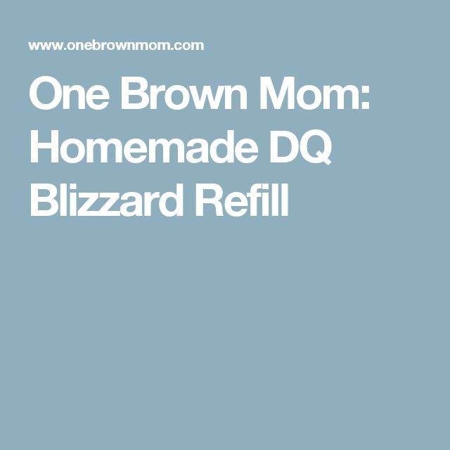 One Brown Mom: Homemade DQ Blizzard Refill