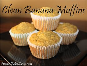 He and She Eat Clean: Clean Eat Recipe :: Banana Muffins-would make some changes