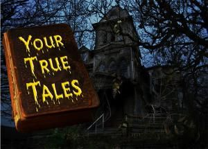 Your True Paranormal and Ghost Stories for 2014